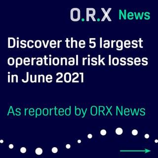 ORX News Top 5 Op Risk loss events June 2021